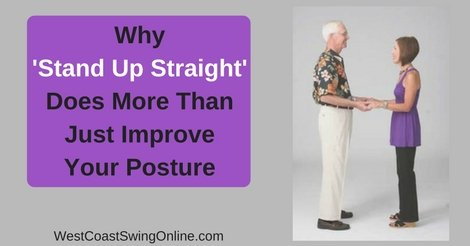 Why Stand Up Straight Does More Than Just Improve Your Posture