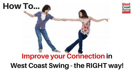 How to Improve Your Connection in West Coast Swing the Right Way!