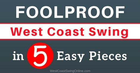 Foolproof West Coast Swing in 5 Easy Pieces