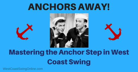 Anchors Away! Mastering the Anchor Step in West Coast Swing