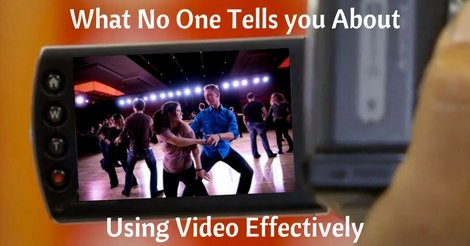 What No One Tells you About Using Video Effectively