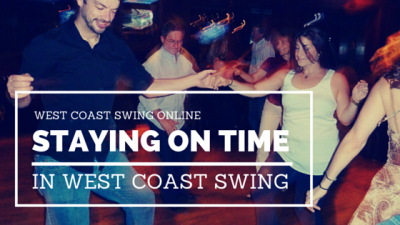 Staying on time in West Coast Swing
