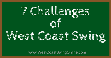 7 Challenges of West Coast Swing