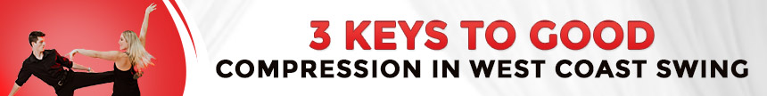 3 keys to good compression in west coast swing