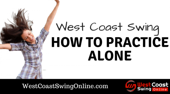 How to practice West Coast swing Alone