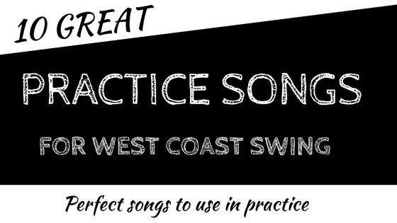 10 best west coast swing practice songs