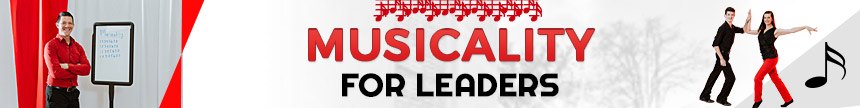 Musicality for leaders