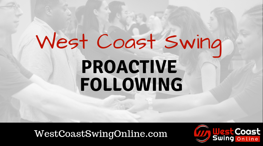 proactive following for west coast swing