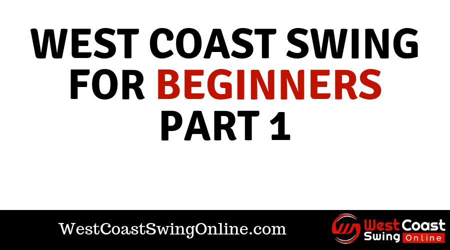 west coast swing for beginners part 1